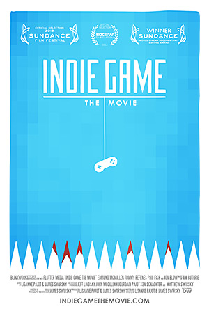Indie Game: The Movie - A Documentary